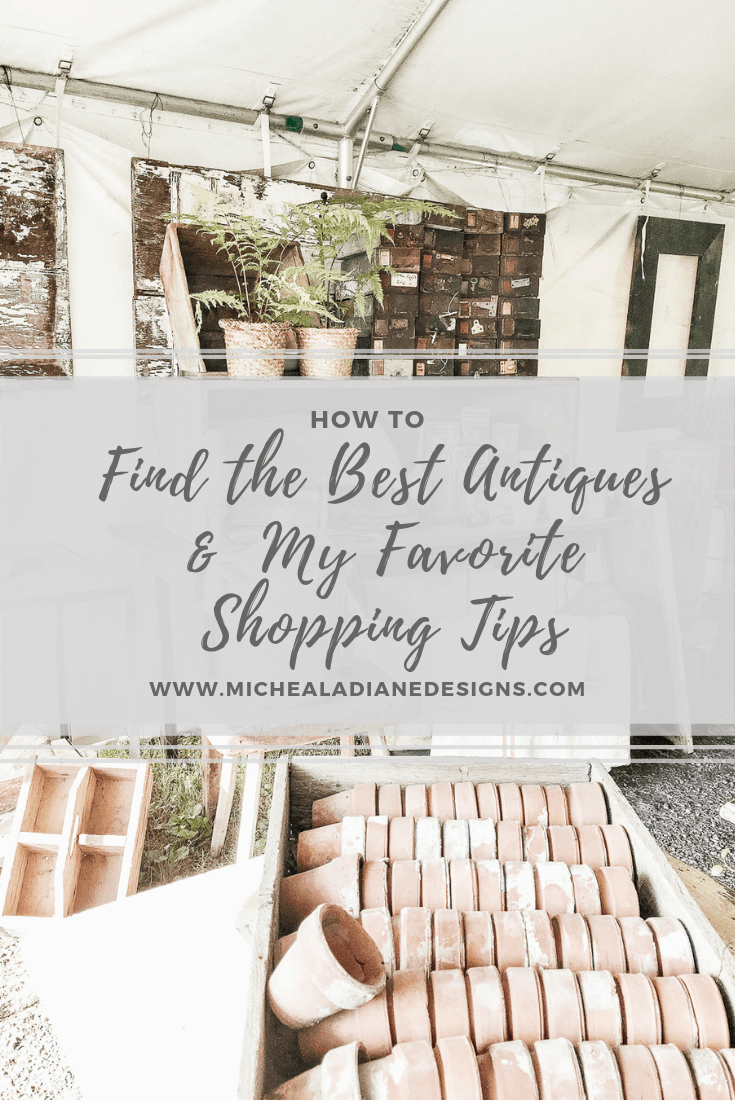 How To Find the Best Antiques & My Favorite Shopping Tips | michealadianedesigns.com